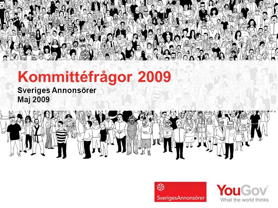 Sveriges Annonsörer © 2009 You Gov 123 | 123 Kommittéfrågor 2009 Kommittéfrågor 2009 Sveriges Annonsörer Maj 2009