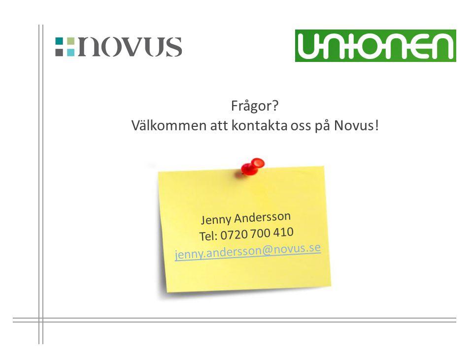 Frågor? Välkommen att kontakta oss på Novus! Jenny Andersson Tel: 0720 700 410 jenny.andersson@novus.se