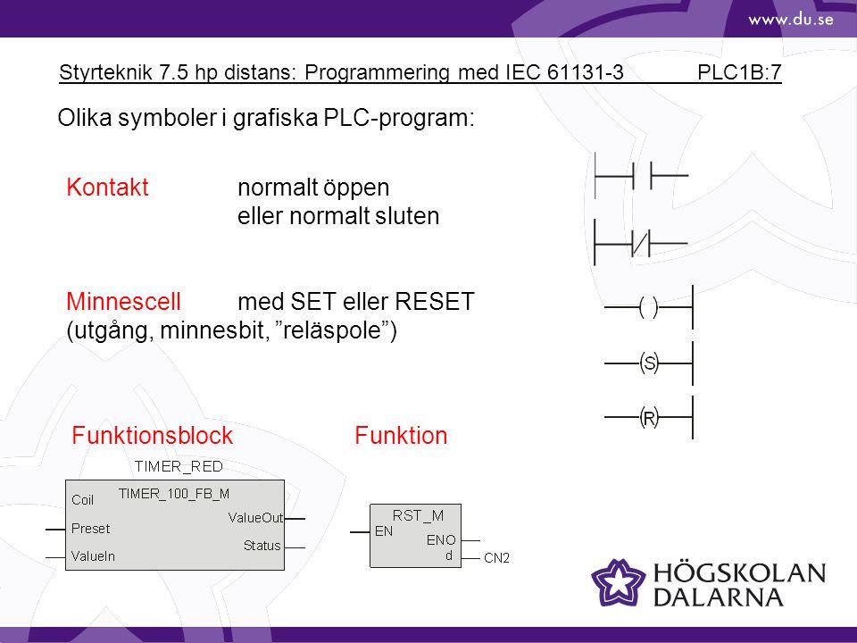 Styrteknik 7.5 hp distans: Programmering med IEC 61131-3 PLC1B:18 M1 M0 Knapp1 Givare2 Givare1 Givare2 HissNer Timer_0 TON INQ PTET T#10s M1 S R Strukturera programmet Alla minne ska ligga först i programmet Minnena talar om vad som ska ske, t.ex.
