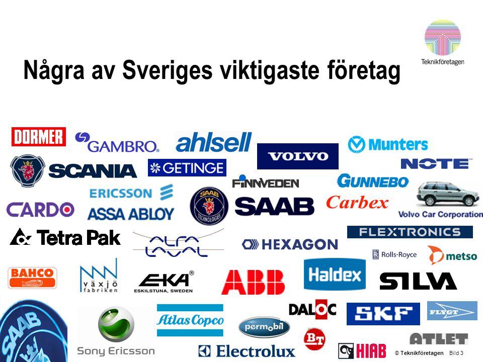 © Teknikföretagen Bild 3 Några av Sveriges viktigaste företag