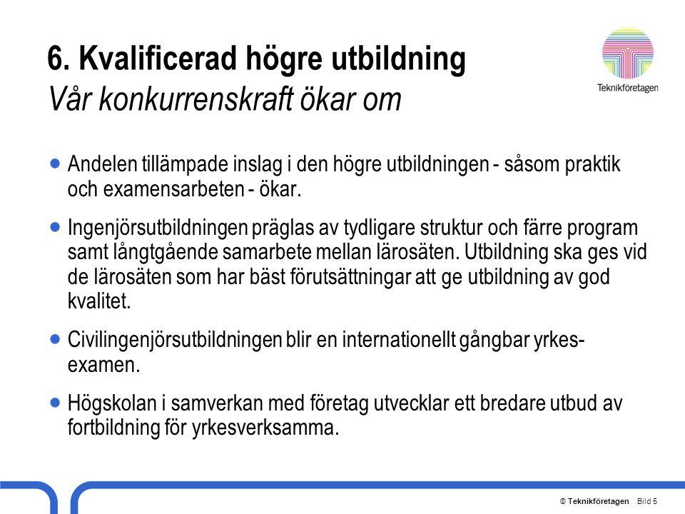 © Teknikföretagen Bild 6 6.