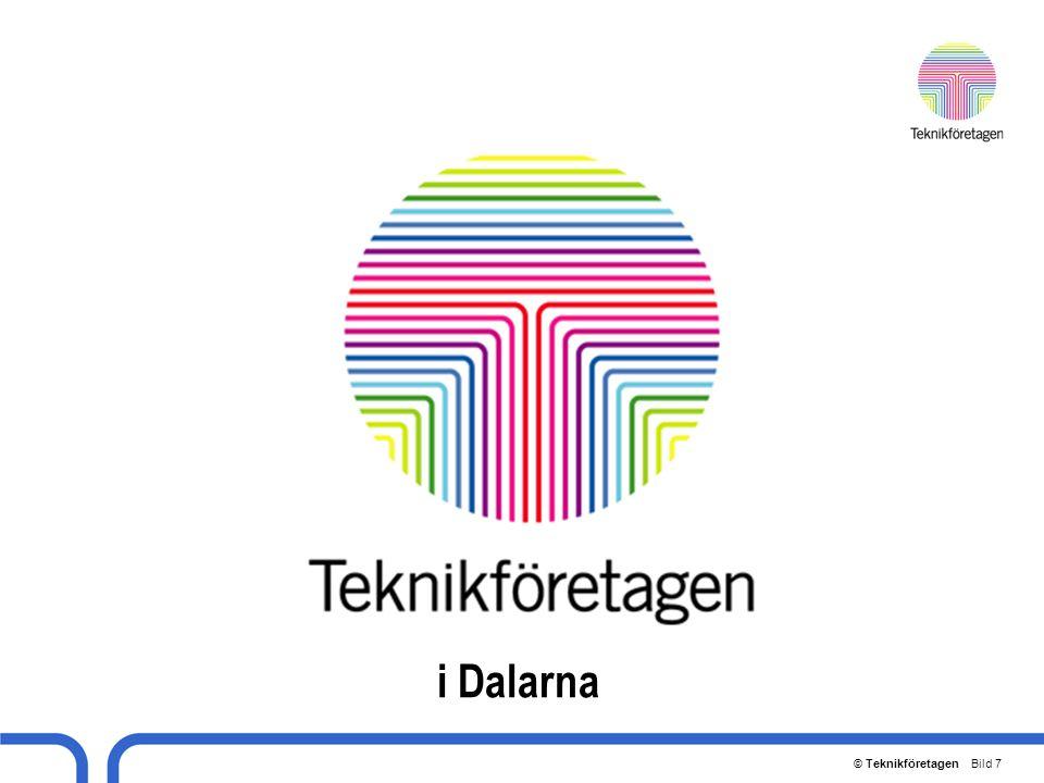 © Teknikföretagen Bild 8 Teknikföretagen representerar en viktig del av näringslivet i Dalarna 170 teknikinriktade företag 9 000 kvalificerade medarbetare Hög exportandel