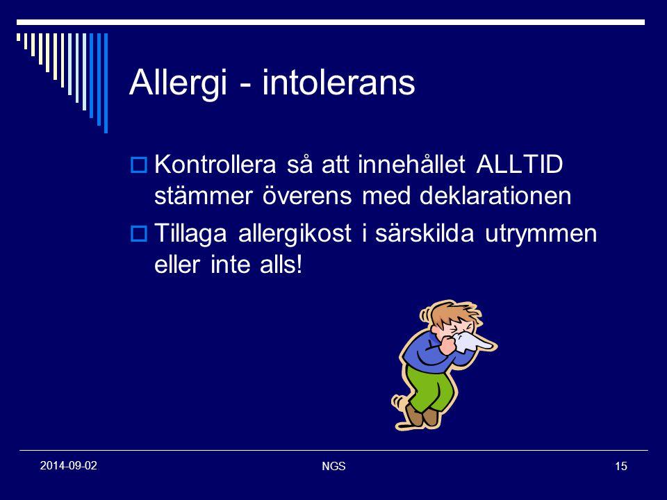 NGS15 2014-09-02 Allergi - intolerans  Kontrollera så att innehållet ALLTID stämmer överens med deklarationen  Tillaga allergikost i särskilda utrym