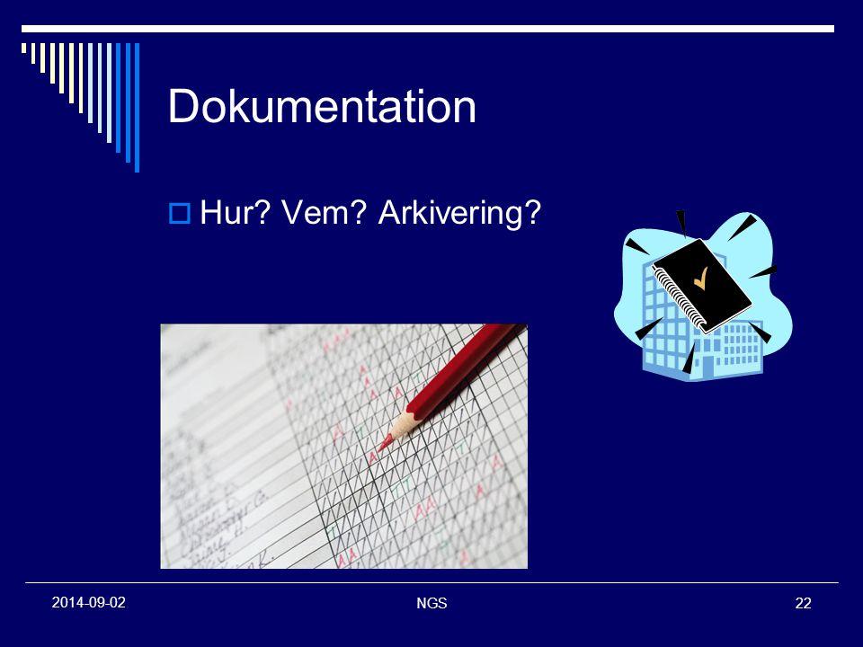 NGS22 2014-09-02 Dokumentation  Hur? Vem? Arkivering?