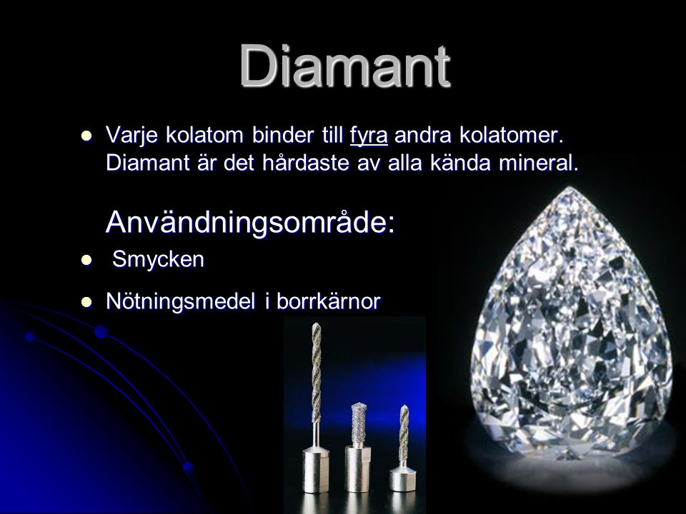 Diamant Varje kolatom binder till fyra andra kolatomer.