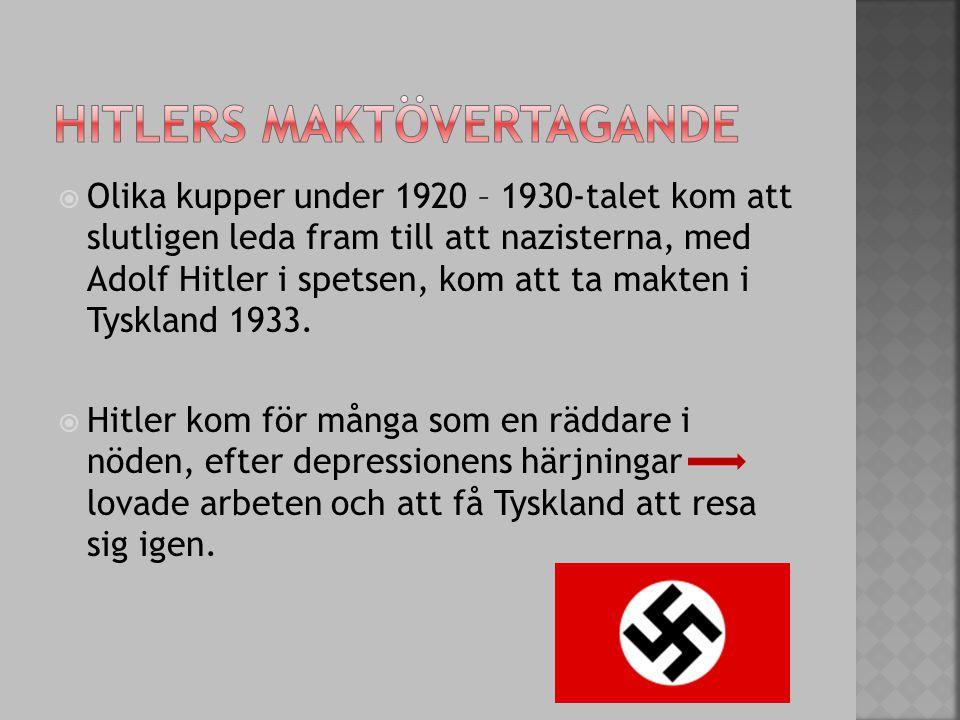  Olika kupper under 1920 – 1930-talet kom att slutligen leda fram till att nazisterna, med Adolf Hitler i spetsen, kom att ta makten i Tyskland 1933.