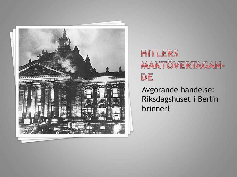 Avgörande händelse: Riksdagshuset i Berlin brinner!