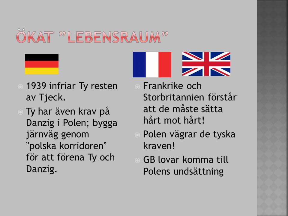  1939 infriar Ty resten av Tjeck.