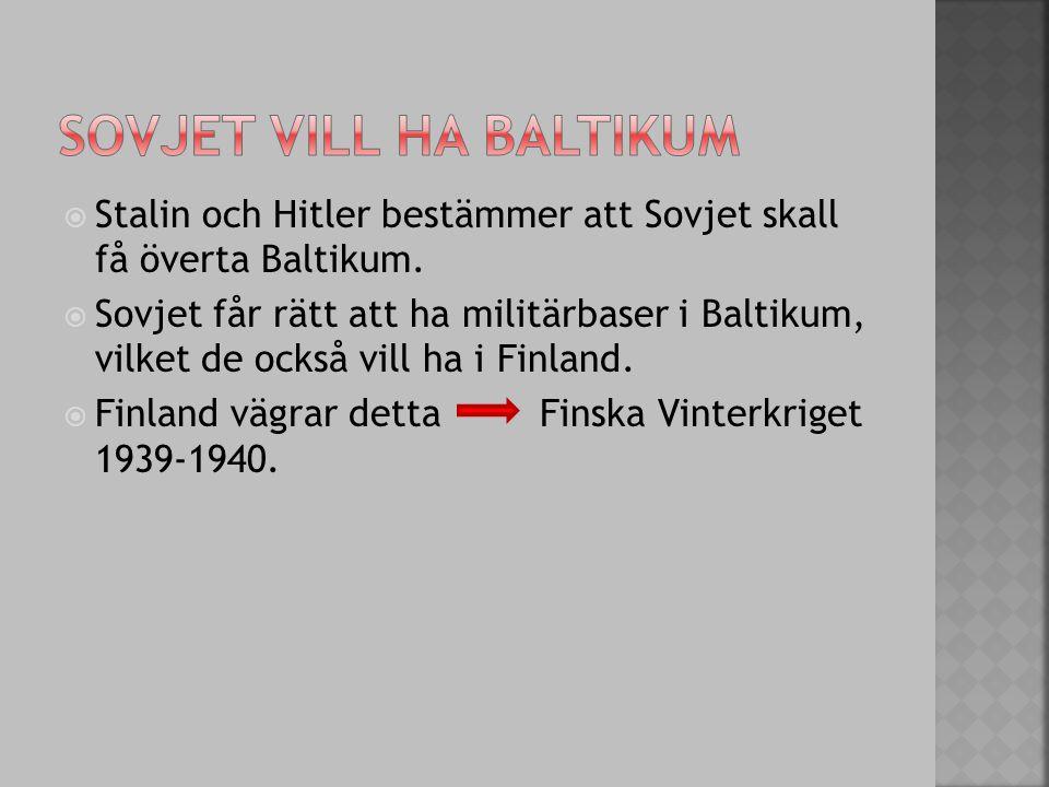  Stalin och Hitler bestämmer att Sovjet skall få överta Baltikum.  Sovjet får rätt att ha militärbaser i Baltikum, vilket de också vill ha i Finland