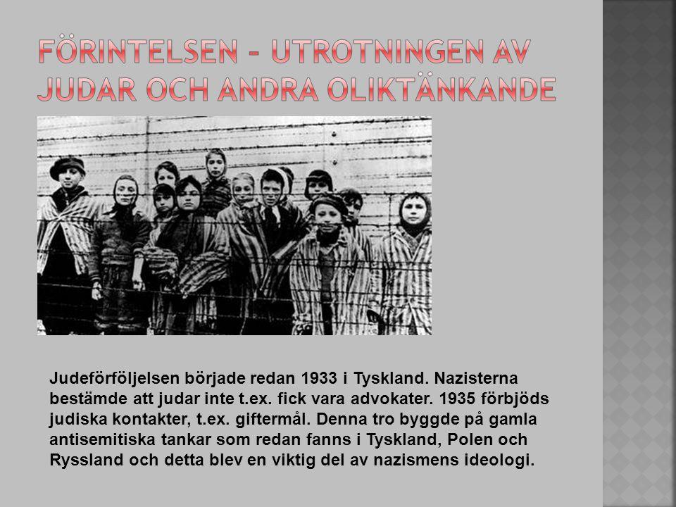 Judeförföljelsen började redan 1933 i Tyskland.Nazisterna bestämde att judar inte t.ex.