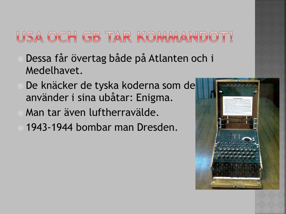  Dessa får övertag både på Atlanten och i Medelhavet.  De knäcker de tyska koderna som de använder i sina ubåtar: Enigma.  Man tar även luftherravä