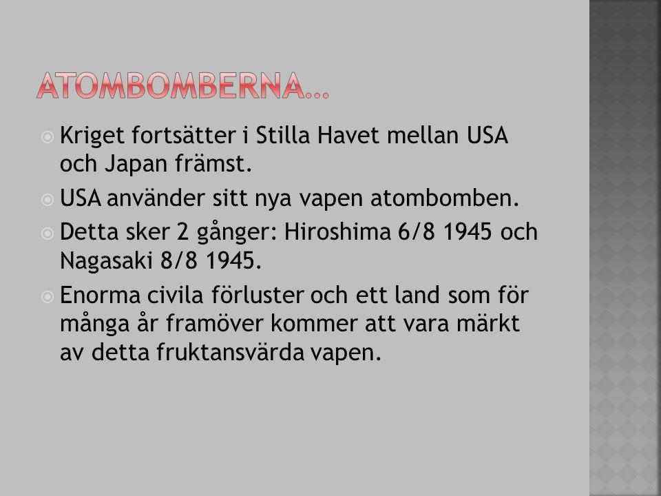  Kriget fortsätter i Stilla Havet mellan USA och Japan främst.