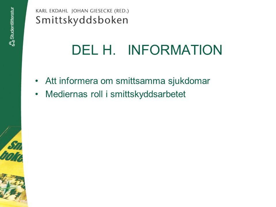 DEL H. INFORMATION Att informera om smittsamma sjukdomar Mediernas roll i smittskyddsarbetet