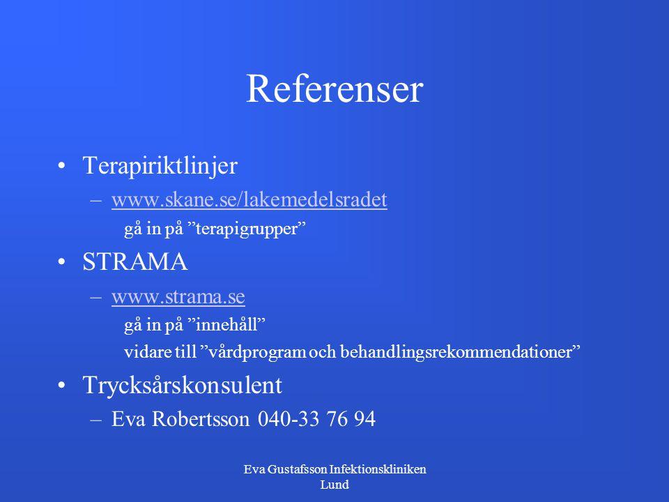 """Eva Gustafsson Infektionskliniken Lund Referenser Terapiriktlinjer –www.skane.se/lakemedelsradetwww.skane.se/lakemedelsradet gå in på """"terapigrupper"""""""