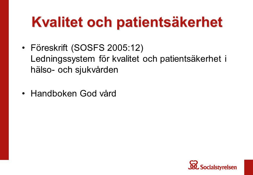 Kvalitet och patientsäkerhet Föreskrift (SOSFS 2005:12) Ledningssystem för kvalitet och patientsäkerhet i hälso- och sjukvården Handboken God vård