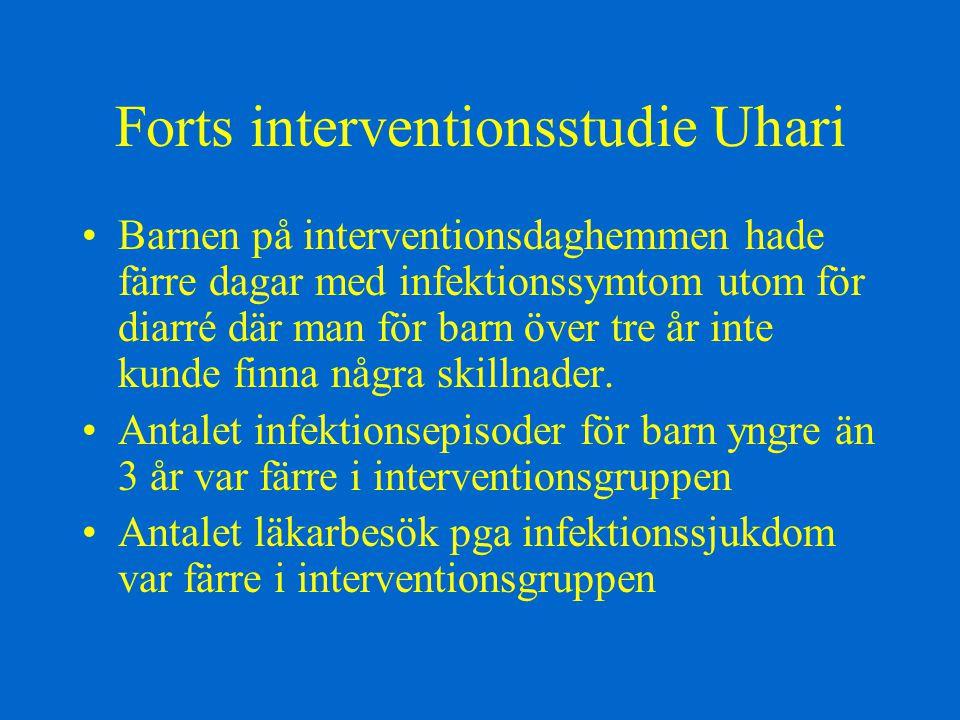 Forts interventionsstudie Uhari Barnen på interventionsdaghemmen hade färre dagar med infektionssymtom utom för diarré där man för barn över tre år inte kunde finna några skillnader.