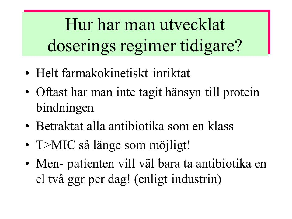 Pharmacodynamic parameters Postantibiotic effect (PAE) –In vitro –In vivo Postantibiotic sub-MIC effect (PA SME) –In vitro –In vivo