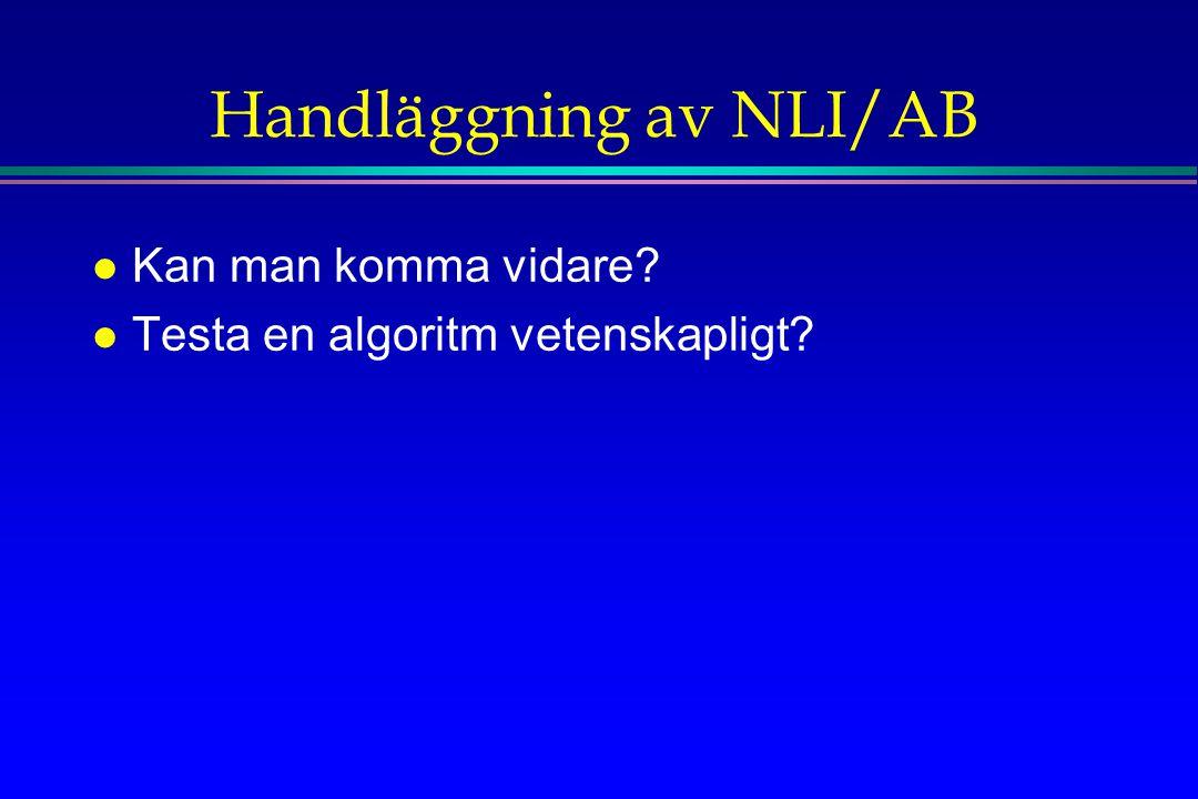 Handläggning av NLI/AB l Kan man komma vidare? l Testa en algoritm vetenskapligt?