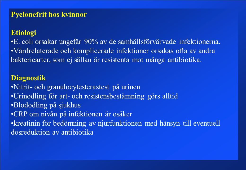 Pyelonefrit hos kvinnor Etiologi E.