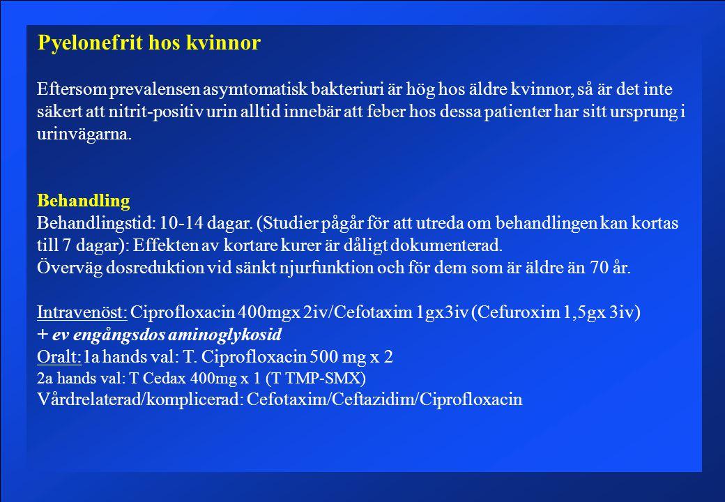 Pyelonefrit hos kvinnor Eftersom prevalensen asymtomatisk bakteriuri är hög hos äldre kvinnor, så är det inte säkert att nitrit-positiv urin alltid innebär att feber hos dessa patienter har sitt ursprung i urinvägarna.