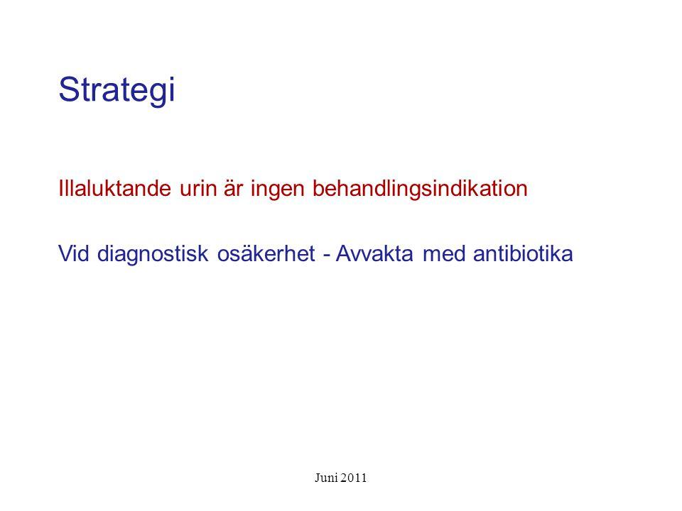 UVI hos äldre Etiologi Sekundärpatogener vanligare Ökad antibiotikaresistens Juni 2011