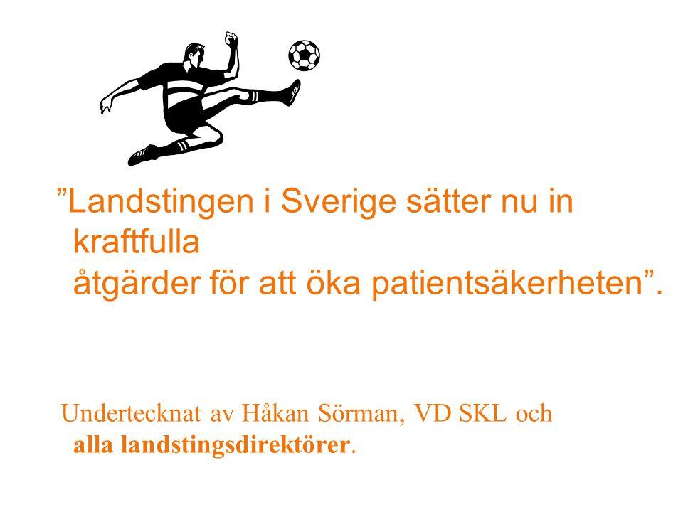 Landstingen i Sverige sätter nu in kraftfulla åtgärder för att öka patientsäkerheten .