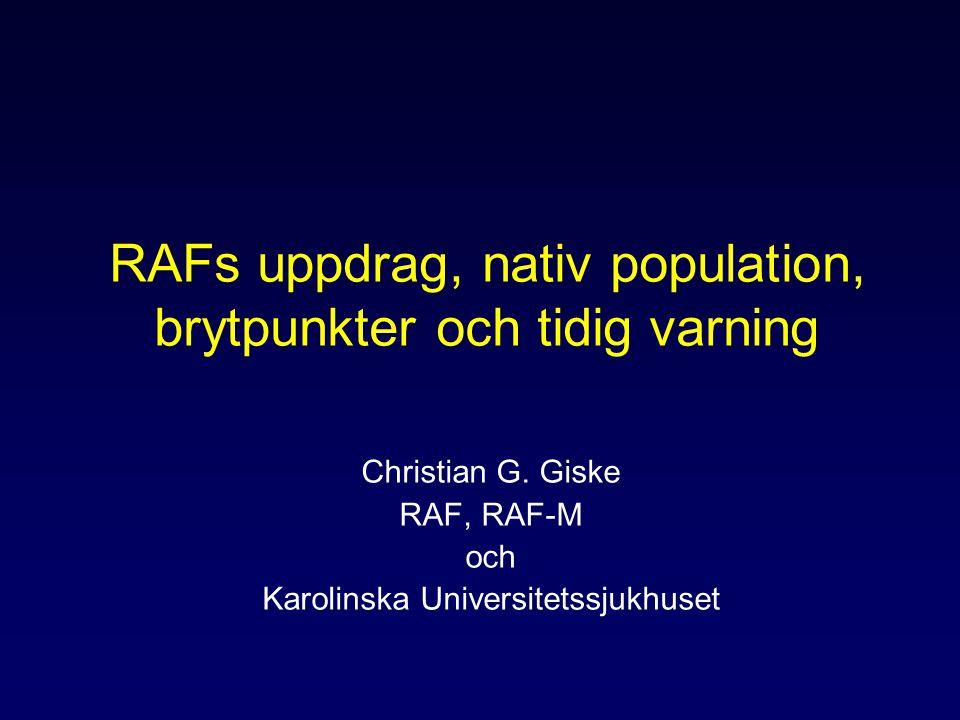 RAFs uppdrag, nativ population, brytpunkter och tidig varning Christian G.