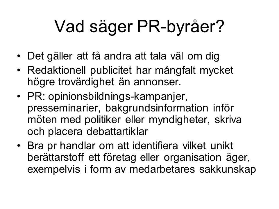Vad säger PR-byråer.