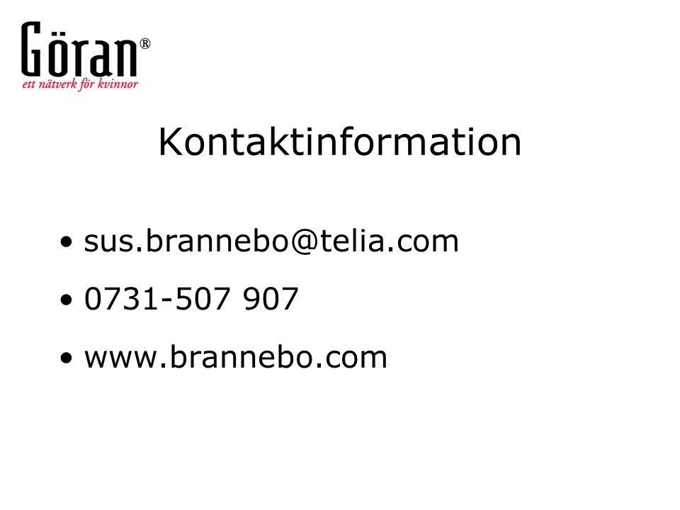 Kontaktinformation sus.brannebo@telia.com 0731-507 907 www.brannebo.com
