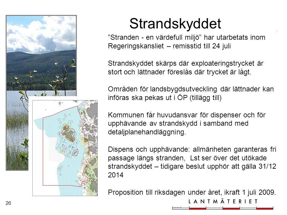 """26 Strandskyddet """"Stranden - en värdefull miljö"""" har utarbetats inom Regeringskansliet – remisstid till 24 juli Strandskyddet skärps där exploaterings"""