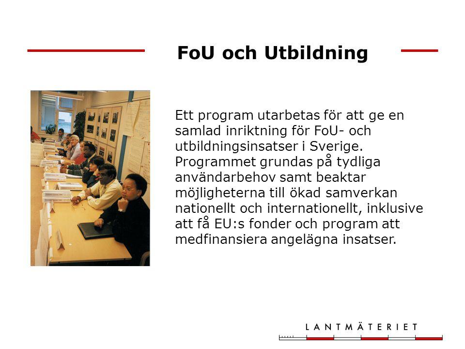 FoU och Utbildning Ett program utarbetas för att ge en samlad inriktning för FoU- och utbildningsinsatser i Sverige. Programmet grundas på tydliga anv