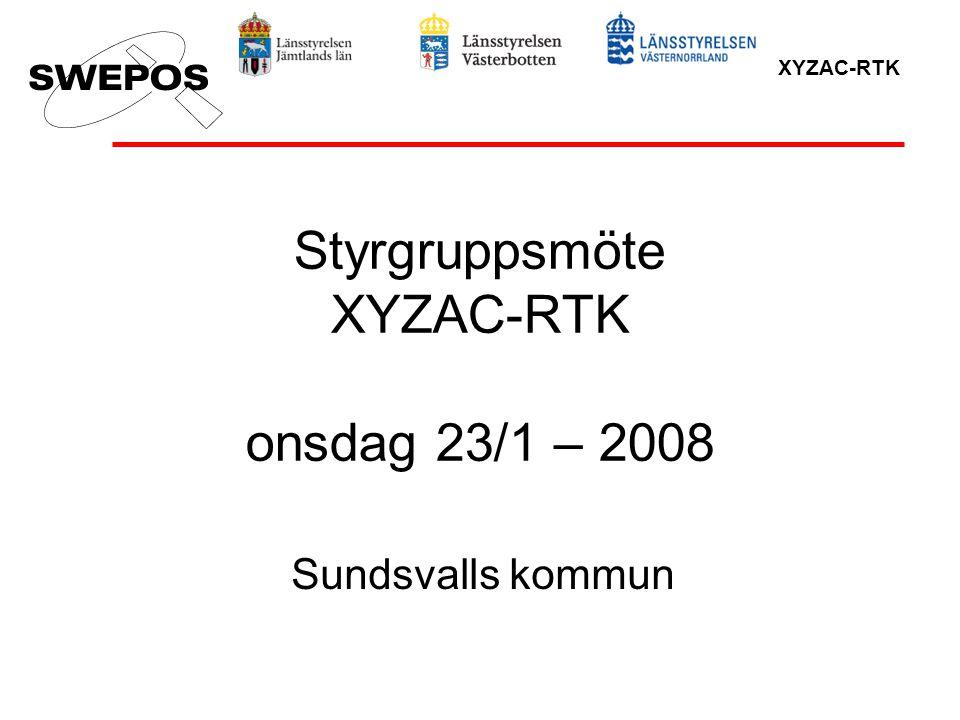 XYZAC-RTK Styrgruppsmöte XYZAC-RTK onsdag 23/1 – 2008 Sundsvalls kommun