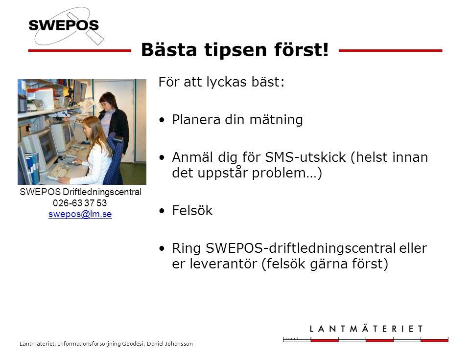 Lantmäteriet, Informationsförsörjning Geodesi, Daniel Johansson Hur ofta kontrollerar DU lodstavens dosvattenpass.