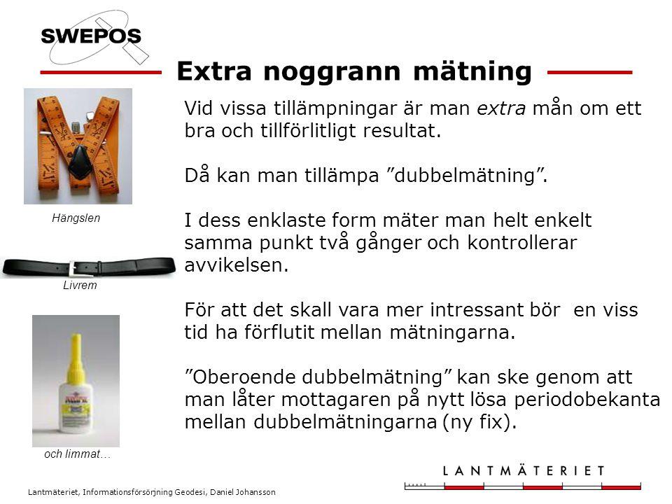 Lantmäteriet, Informationsförsörjning Geodesi, Daniel Johansson Mottagarens interna kvalitetstal = uppskattad kvalitet Det interna kvalitetstalet baseras ofta på t.ex.