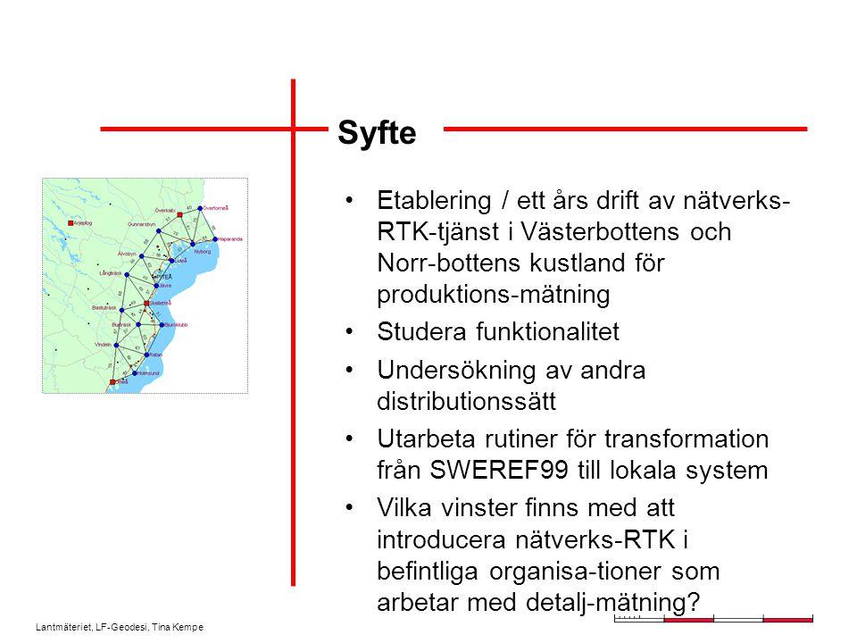 Lantmäteriet, LF-Geodesi, Tina Kempe Etablering / ett års drift av nätverks- RTK-tjänst i Västerbottens och Norr-bottens kustland för produktions-mätn