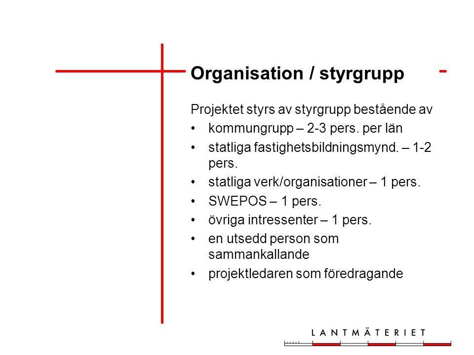 Organisation / styrgrupp Projektet styrs av styrgrupp bestående av kommungrupp – 2-3 pers.
