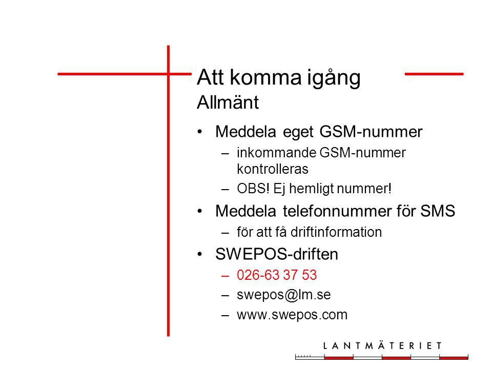 Meddela eget GSM-nummer –inkommande GSM-nummer kontrolleras –OBS.