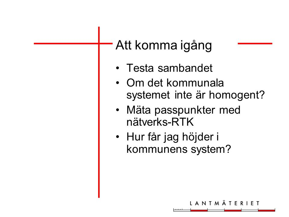 Att komma igång Testa sambandet Om det kommunala systemet inte är homogent.