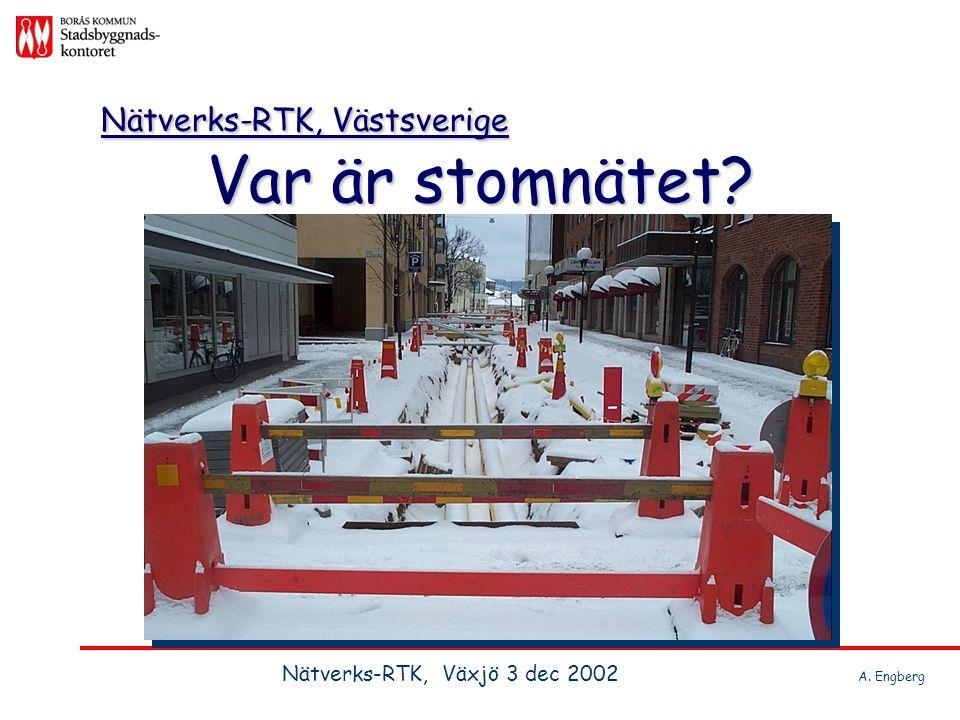 Var är stomnätet? Nätverks-RTK, Västsverige Nätverks-RTK, Växjö 3 dec 2002 A. Engberg