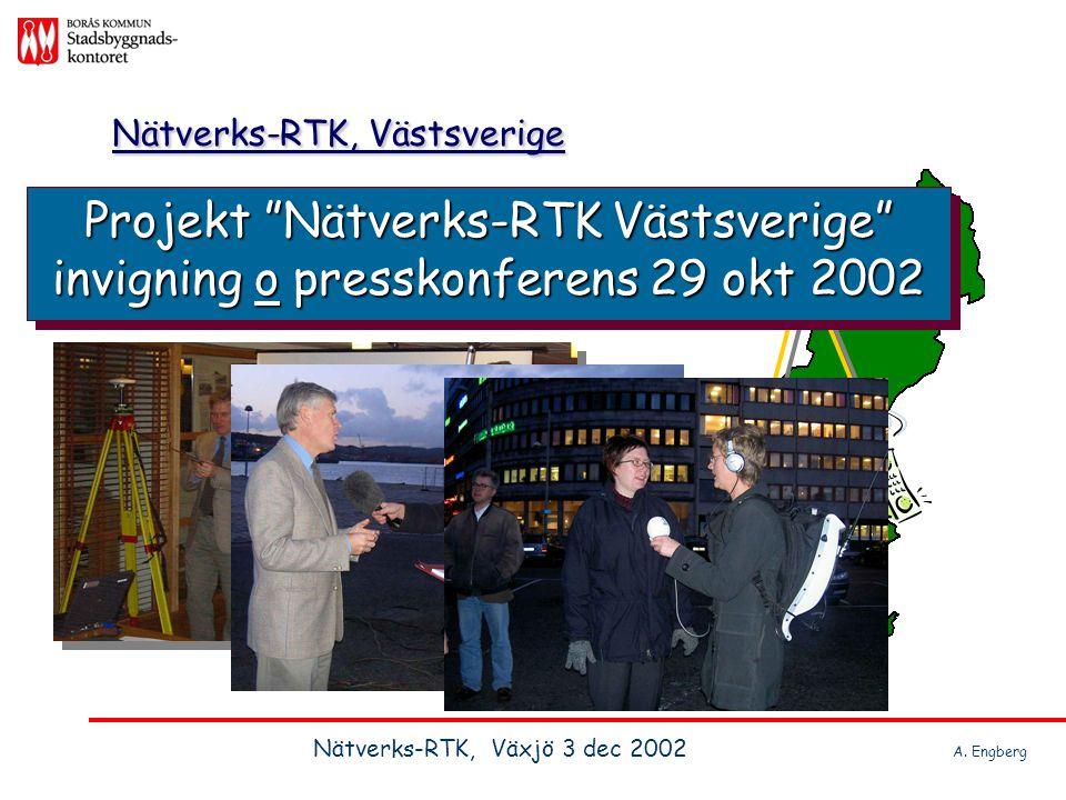 """Nätverks-RTK, Västsverige Projekt """"Nätverks-RTK Västsverige"""" invigning o presskonferens 29 okt 2002 Nätverks-RTK, Växjö 3 dec 2002 A. Engberg"""
