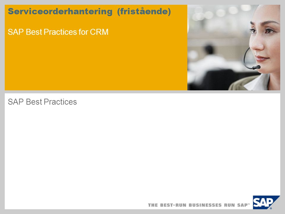 Serviceorderhantering (fristående) SAP Best Practices for CRM SAP Best Practices