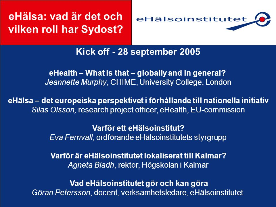 Kick off - 28 september 2005 eHealth – What is that – globally and in general.
