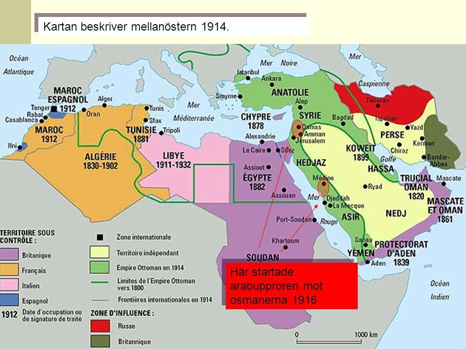 Kartan beskriver mellanöstern 1914. Här startade arabupproren mot osmanerna 1916