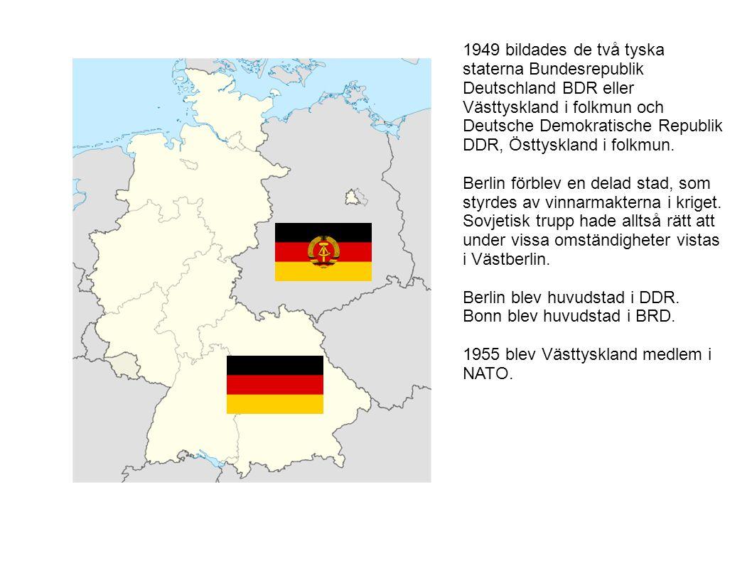 1949 bildades de två tyska staterna Bundesrepublik Deutschland BDR eller Västtyskland i folkmun och Deutsche Demokratische Republik DDR, Östtyskland i
