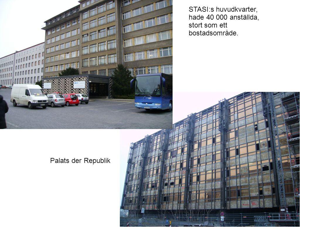 STASI:s huvudkvarter, hade 40 000 anställda, stort som ett bostadsområde. Palats der Republik