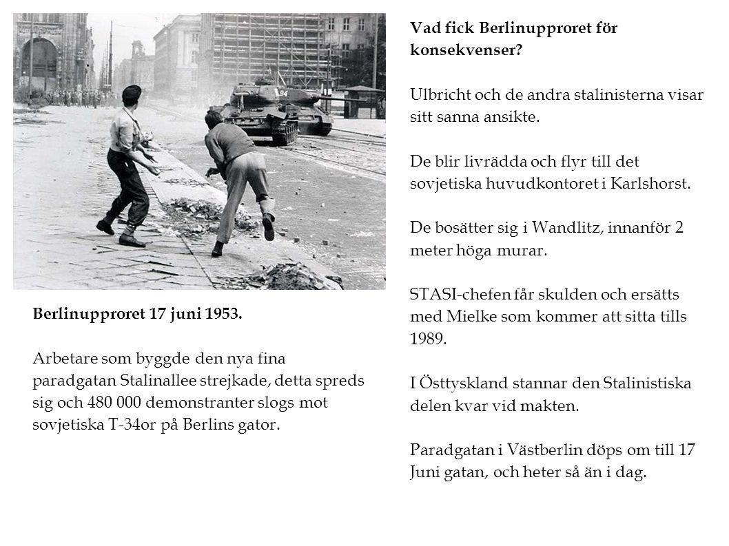 Berlinupproret 17 juni 1953. Arbetare som byggde den nya fina paradgatan Stalinallee strejkade, detta spreds sig och 480 000 demonstranter slogs mot s