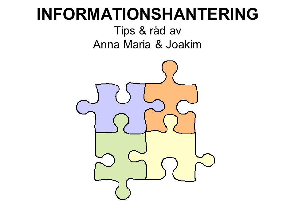 INFORMATIONSHANTERING Tips & råd av Anna Maria & Joakim