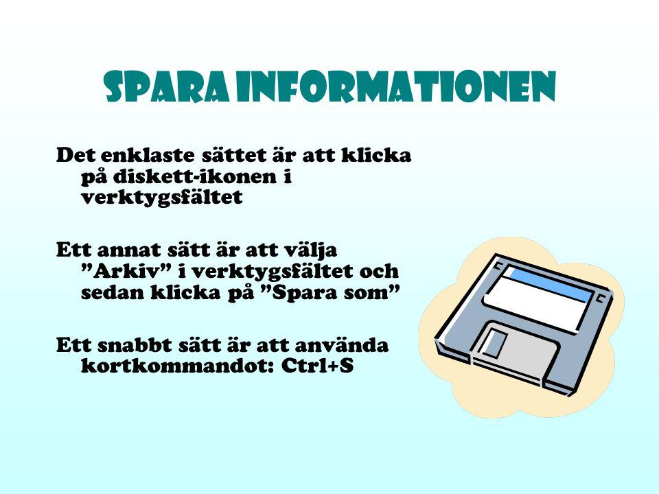 """Spara informationen Det enklaste sättet är att klicka på diskett-ikonen i verktygsfältet Ett annat sätt är att välja """"Arkiv"""" i verktygsfältet och seda"""