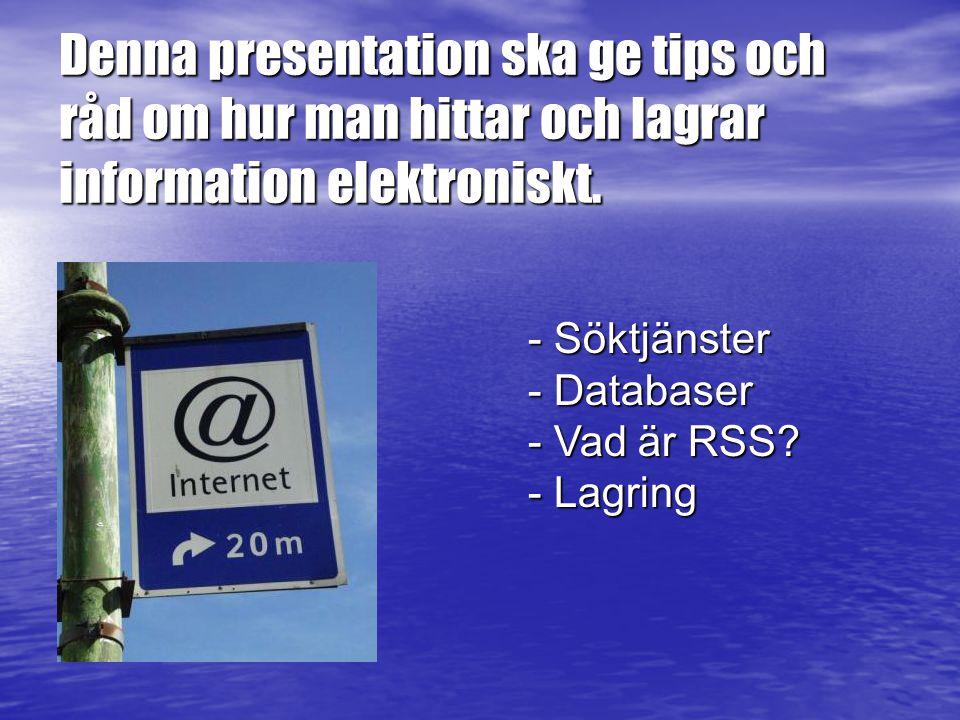 Denna presentation ska ge tips och råd om hur man hittar och lagrar information elektroniskt.