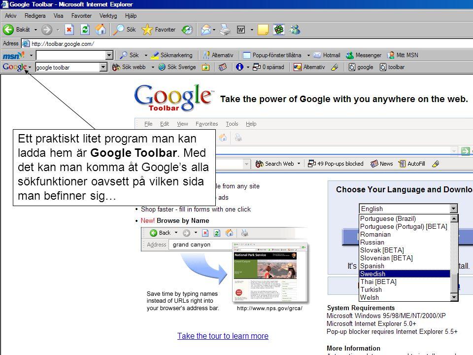 Ett praktiskt litet program man kan ladda hem är Google Toolbar.